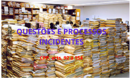 Copy of Copy of QUESTÕES E PROCESSOS INCIDENTES