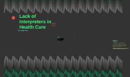 Lack of Interpreters in Health Care