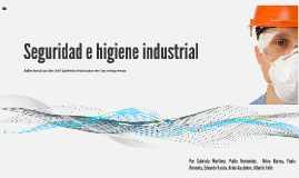 Copy of Seguridad e higiene industrial