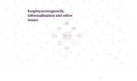 Employment:growth, informalisation and other issues