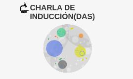 CHARLA DE INDUCCIÓN(DAS)