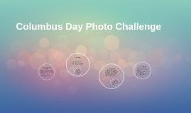 Columbus Day Photo Challenge