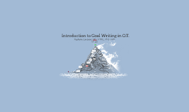 Introduction to Goal Writing in O.T.