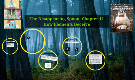 The Disappearing Spoon: Chapter 11ow Elements Deceive