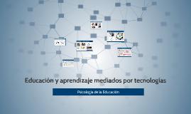 Educación y aprendizaje mediados por tecnologías