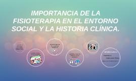 IMPORTANCIA DE LA FISIOTERAPIA EN EL ENTORNO SOCIAL Y LA HIS