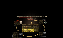 The Jallianwala Bagh massacre and the Rowlatt act