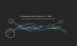 Copy of The Romantic Era of Music
