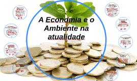Cópia de A Economia e o ambiente na atualidade