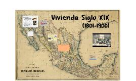 Copy of Vivienda en México en s.XIX