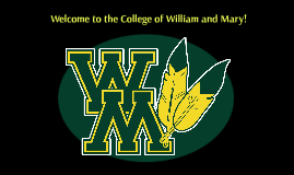 Welcome to the College of William and Mary!