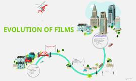 Copy of EVOLUTION OF FILMS
