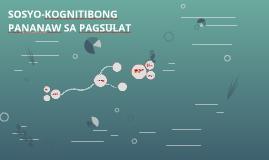 Copy of SOSYO-KOGNITIBONG PANANAW SA PAGSULAT