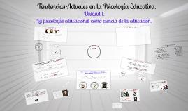 Tendencias Actuales en la psicología educativa.