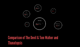 comparison of the devil tom walker and thanatopsis by rachel comparison of the devil tom walker and thanatopsis by rachel evans on prezi
