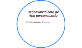 Desenvolvimento de App personalizado