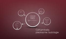 Contaminatie, pleonasme, tautologie