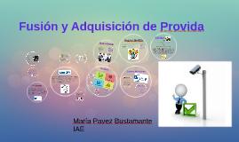 Copy of Fusion y Adquisicion de Provida