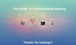Pitt SASE: 2nd General Body Meeting