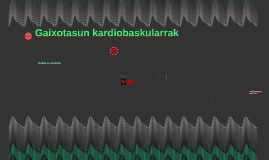 Copy of Gaixotasun kardiobaskularrak