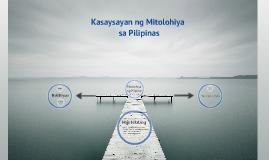 Copy of Copy of Kasaysayan ng Mitolohiya sa Pilipinas