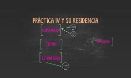 PRÁCTICA IV Y SU RESIDENCIA