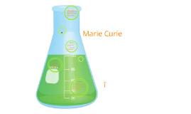 Marie Curie, (le personne qui j'admire nouveau)