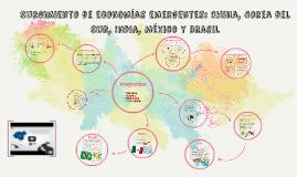 Copy of Surgimiento de economías emergentes: China, Corea del Sur, I