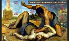 74. Quinto comandamento: Non uccidere