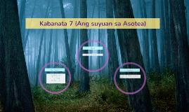 Copy of Kabanata 7 (Ang suyuan sa Asotea)