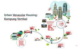 Urban Venacular Housing: Kampung Vertikal