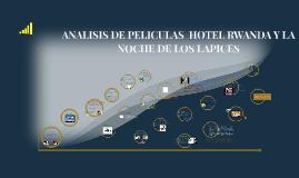 ANALISIS DE PELICULAS  HOTEL RWANDA Y LA NOCHE DE LOS LAPICE