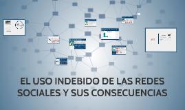 EL USO INDEBIDO DE LAS REDES SOCIALES Y SUS CONSECUENCIAS