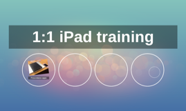 1:1 iPad Traing