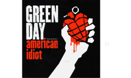 The American Idiot: