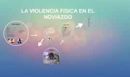 LA VIOLENCIA FISICA EN EL NOVIAZGO