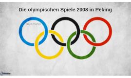 Die olympischen Spiele 2008 in Peking