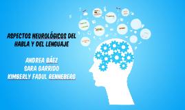 ASPECTOS NEUROLOGICOS DEL HABLA Y DEL LENGUAJE