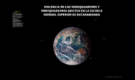 VIOLENCIA EN LOS VIDEOJUGADORES Y VIDEOJUGADORES ADICTOS EN