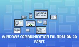 WINDOWS COMMUNICATION FOUNDATION 2A PARTE