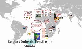 Relevo e Solos do Brasil e do Mundo