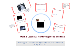 Week 5 Lesson 2: Identifying mood and tone