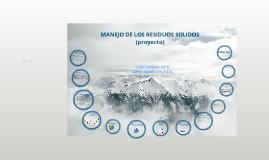 Copy of MANEJO DE LOS RESIDUOS SÓLIDOS ( proyecto)