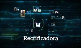 Copy of Rectificadora