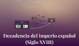 Decadencia del imperio español (Siglo XVIII)