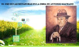EL USO DE LAS METAFORAS EN LA OBRA DE ANTONIO MACHADO