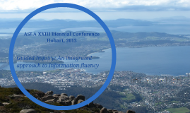 ASLA XXIII Biennial Conference 2013: Guided Inquiry - An integrated approach to Information Fluency