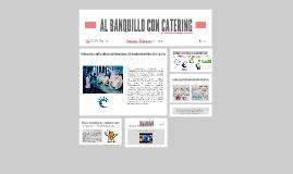AL BANQUILLO CON CATERING