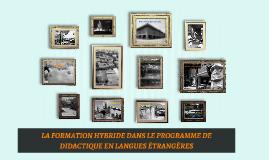 Copy of LA FORMATION HYBRIDE DANS LE PROGRAMME DE DIDACTIQUE EN LANG