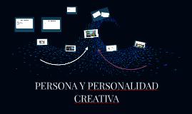 PERSONA Y PERSONALIDAD CREATIVA